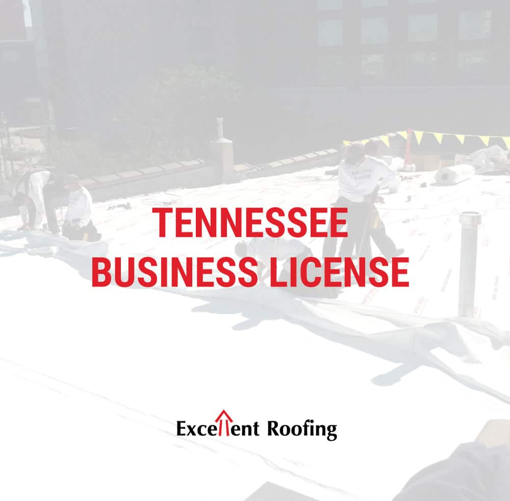 Excellent Roofing Tennessee Business License Excellent